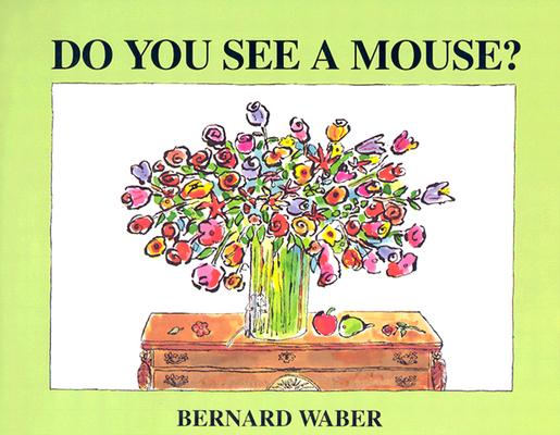 Do You See a Mouse? By Waber, Bernard
