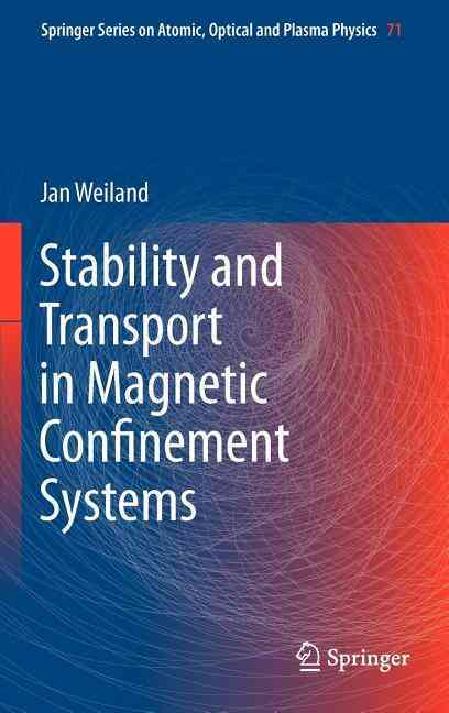 Stability and Transport in Magnetic Confinement Systems By Weiland, Jan