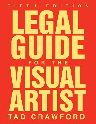 Legal Guide for the Visual Artist By Crawford, Tad